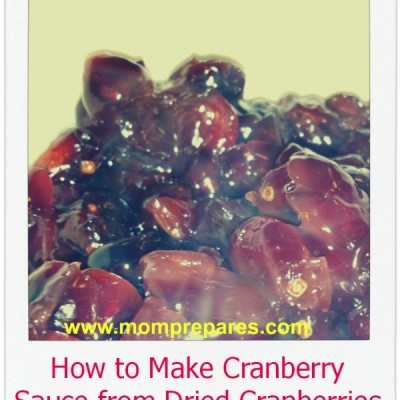 How to Make Cranberry Sauce with Dried Cranberries from Your Stockpile