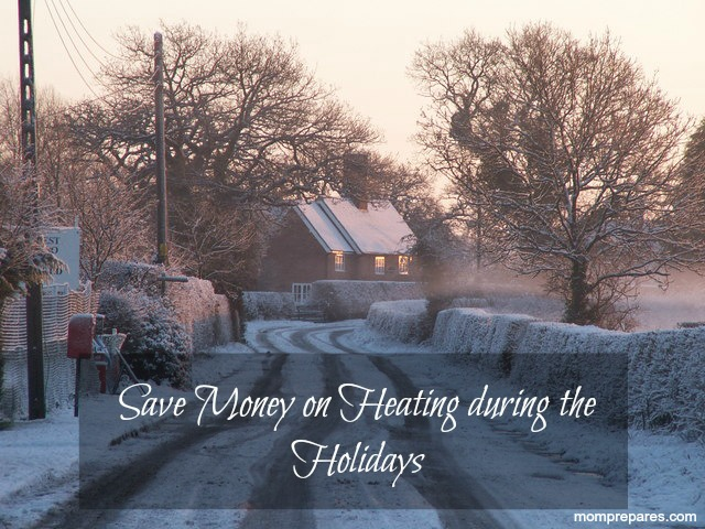 Save Money on Heating during the Holidays