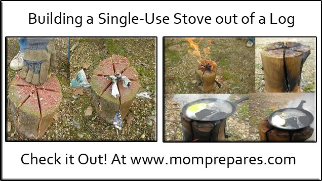 Building a Single-Use Stove out of a Log - Mom Prepares