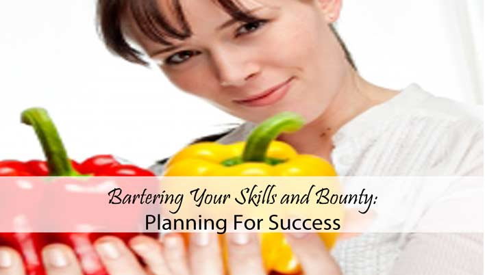 Bartering Your Skills and Bounty: Planning For Success
