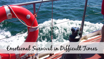 Emotional Survival in Difficult Times