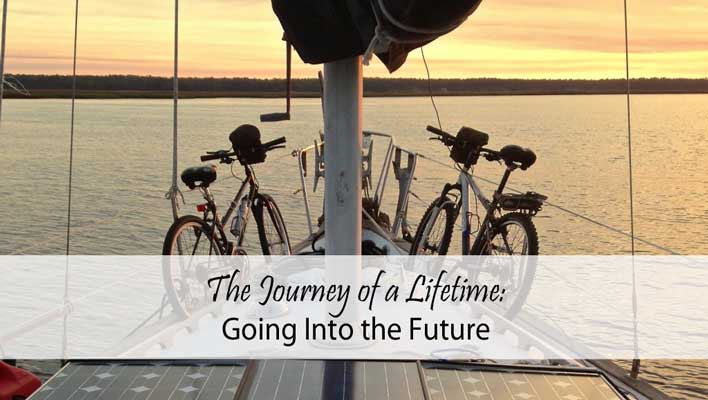 The Journey of a Lifetime: Going Into the Future