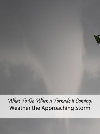 What To Do When a Tornado is Coming