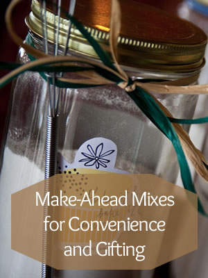 Make Ahead Mixes for Gifts - Image Credit: Steven Depolo