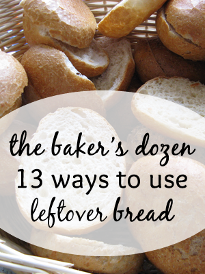 13 Ways to Use Leftover Bread