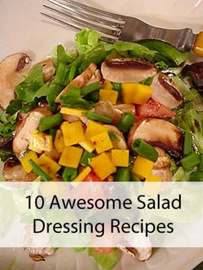 10 Awesome Salad Dressing Recipes