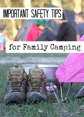 Important Family Camping Safety Tips