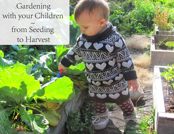 Gardening with Your Children - From Seedling to Harvest