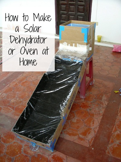 How to Make a Solar Dehydrator or Oven at Home