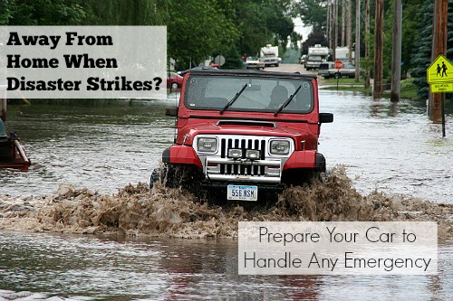Away From Home When Disaster Strikes Prepare Your Car to Handle Any Emergency