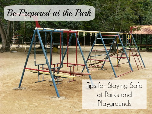 Be Prepared at the Park Tips for Staying Safe at Parks and Playgrounds