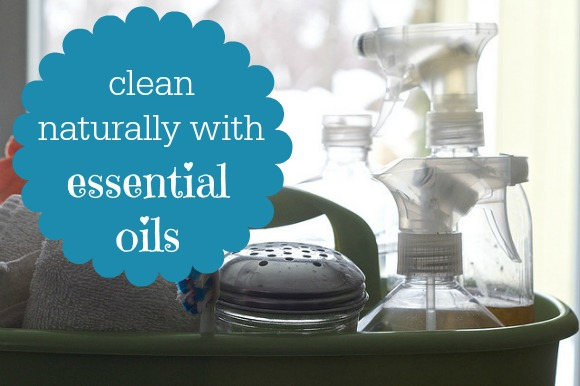 Clean Naturally with Essential Oils - Recipes for Natural DIY Cleaners