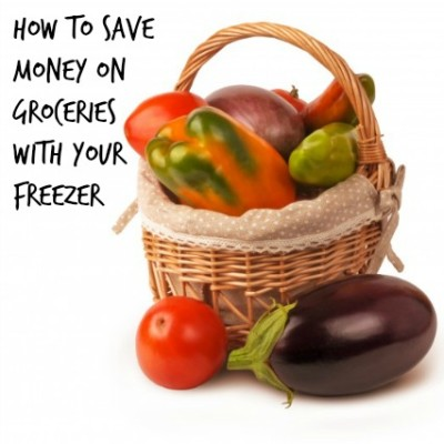 How to Save Money on Groceries With Your Freezer