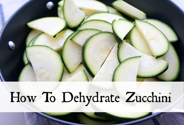 how to dehydrate zucchini