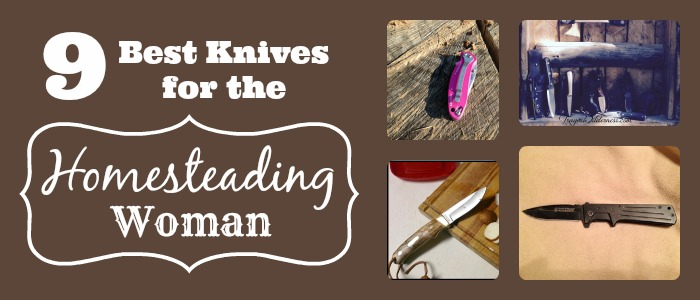 Best Knives for the Homesteading Woman