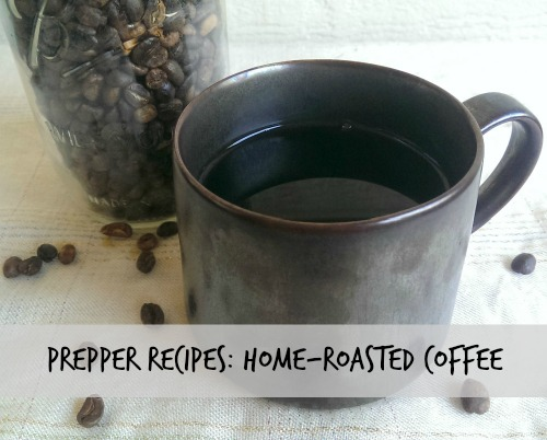 Prepper Recipes Home Roasted Coffee