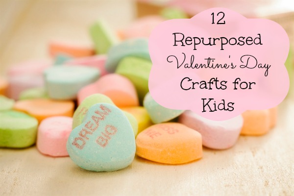 12 Repurposed Valentines Day Crafts for Kids