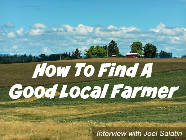 How To Find A Good Local Farmer |Podcast 43