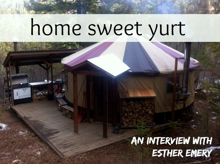 Yurt Living - An Interview with Esther Emery