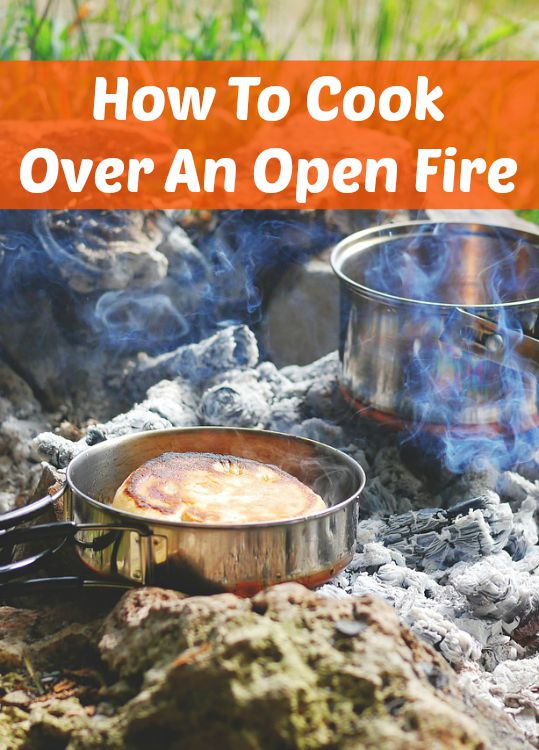 how to cook over an open fire
