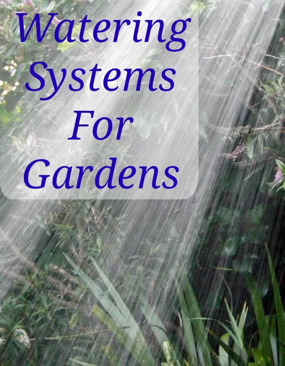 Time Saving, Economic Watering Systems for Gardens