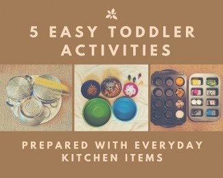 5 Toddler Activities Prepared with Everyday Kitchen Items