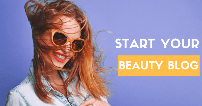 How to Start a Popular Fashion and Beauty Blog in 21 Minutes