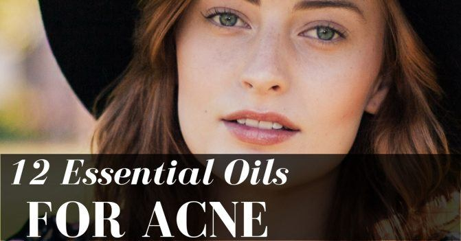 12 Essential Oils to Obliterate Unwanted Acne (With Recipes)