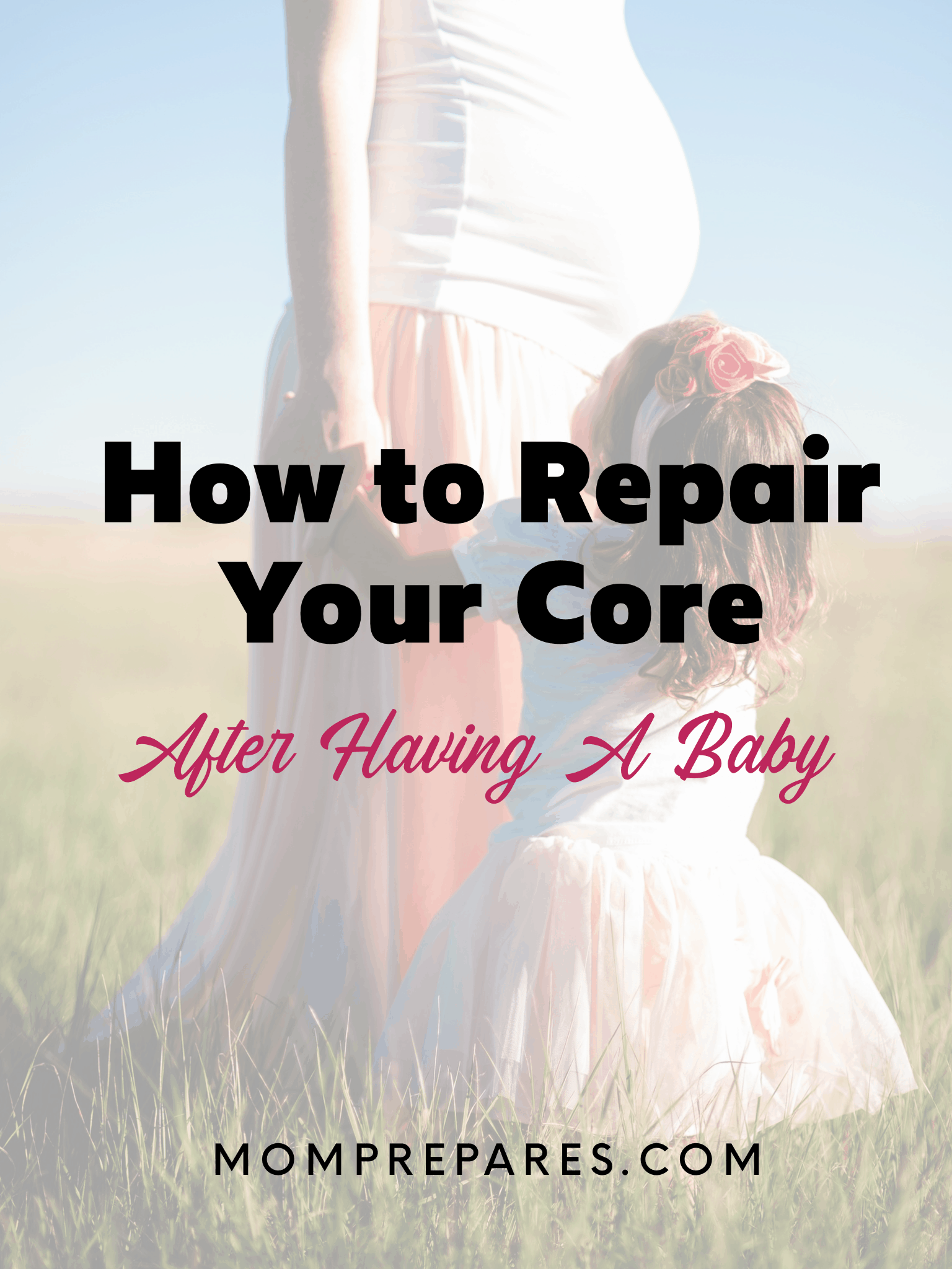 How to Repair Your Core After Having a Baby | momprepares.com